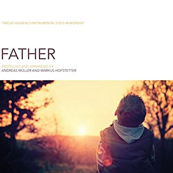 Father (Twelve Heavenly Instrumental Steps in Worship)