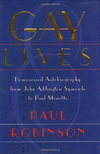 Gay Lives: Homosexual Autobiography from John Addington Symonds to Paul Monette