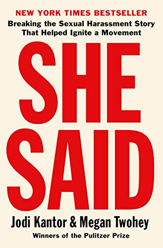 Compare Textbook Prices for She Said: Breaking the Sexual Harassment Story That Helped Ignite a Movement First Edition Edition ISBN 9780525560340 by Kantor, Jodi,Twohey, Megan