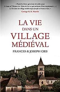 La vie dans un village médiéval par Frances Gies