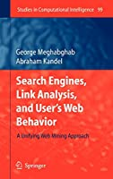 Search Engines, Link Analysis, and User's Web Behavior: A Unifying Web Mining Approach (Studies in Computational Intelligence (99))