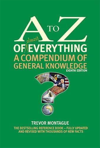 The A to Z of almost Everything: A Compendium of General Knowledge (A to Z series)