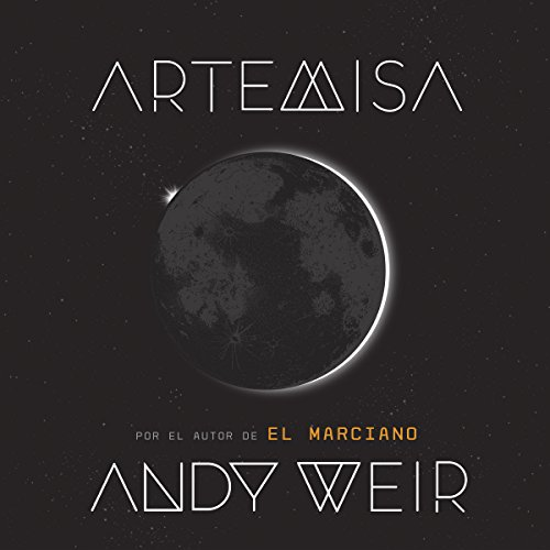 Artemisa [Spanish Edition]                   By:                                                                                                                                 Andy Weir                               Narrated by:                                                                                                                                 Isabel Valls                      Length: 10 hrs and 38 mins     57 ratings     Overall 4.1
