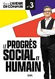 Le Progrès social et humain - Les cahiers de l'Avenir en commun N°3 (03)