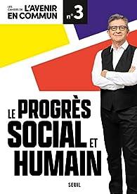 Les cahiers de l'avenir en commun, n°3 : Le progrès social et humain par Revue Les cahiers de l'avenir en commun