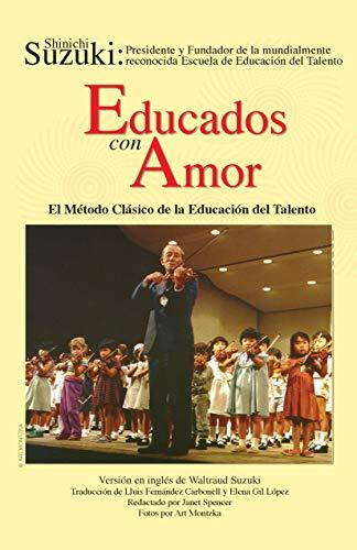 El MéTodo Clasico De La Educacion Del Talento: Spanish Translation of Nurtured by Love-Educados Con Amor