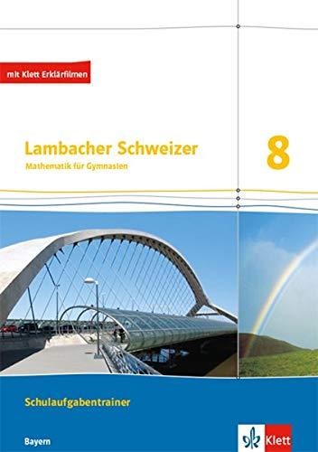 Lambacher Schweizer Mathematik 8. Ausgabe Bayern: Schulaufgabentrainer. Schülerheft mit Lösungen Klasse 8 (Lambacher Schweizer. Ausgabe für Bayern ab 2017)