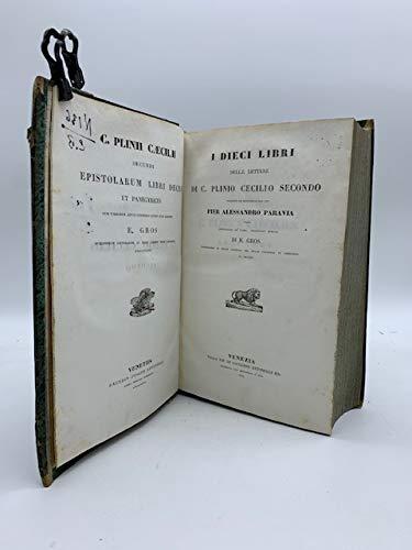 I dieci libri delle lettere di C. Plinio Cecilio secondo tradotte ed illustrate dal cav. Pier Alessandro Paravia