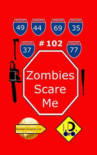 Zombies Scare Me 102 (nederlandse editie) (Parallel Universe List) (Dutch Edition)