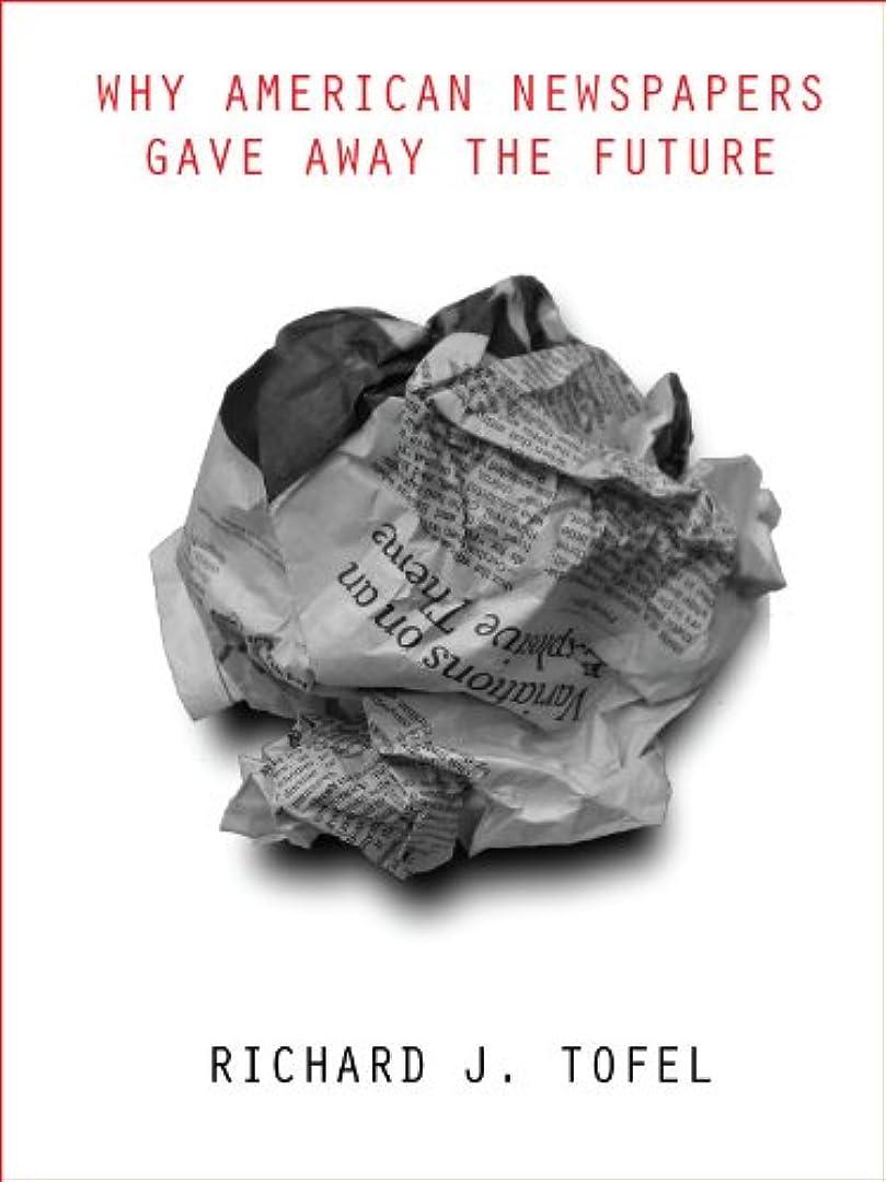 代名詞平均第五Why American Newspapers Gave Away the Future (English Edition)