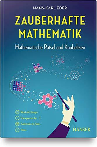 Zauberhafte Mathematik: Mathematische Rätsel und Knobeleien