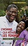 L'homme qui répare les femmes, le combat du Docteur Mukwege par Braeckman
