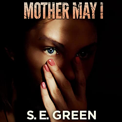 Mother May I Audiobook By S. E. Green cover art