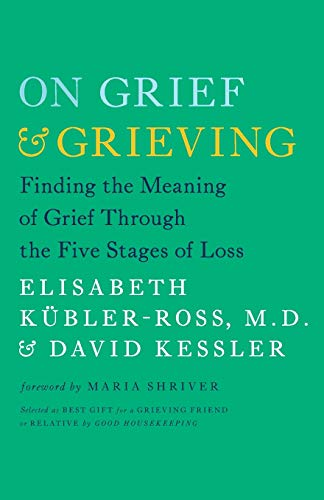 Compare Textbook Prices for On Grief and Grieving: Finding the Meaning of Grief Through the Five Stages of Loss Reprint Edition ISBN 9781476775555 by Kübler-Ross, Elisabeth,Kessler, David,Shriver, Maria
