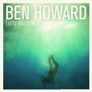 Every Kingdom by Ben Howard (2011-10-11)
