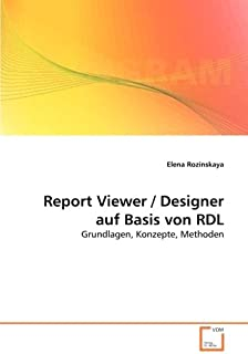 Report Viewer / Designer auf Basis von RDL: Grundlagen, Konzepte, Methoden (German Edition)