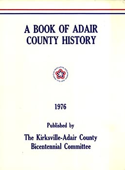 Hardcover A Book of Adair County History, 1976 Book