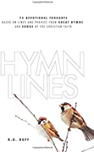 Hymn Lines: 75 Devotional Thoughts Based on Lines and Phrases from Great Hymns and Songs of the Christian Faith