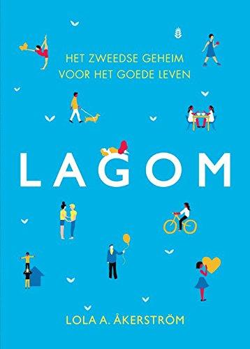 Lagom: het Zweedse geheim voor het goede leven