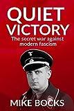 Quiet Victory: The secret war against modern fascism (The Jackson series Book 1)