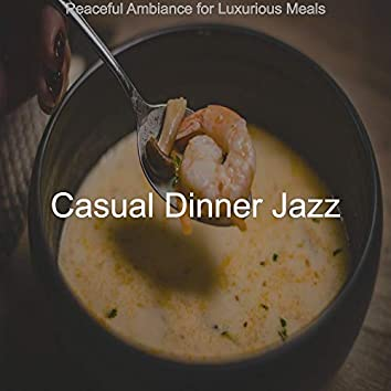 Peaceful Ambiance for Luxurious Meals