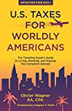 U.S. Taxes For Worldly Americans: The Traveling Expat's Guide to Living, Working, and Staying Tax Compliant Abroad