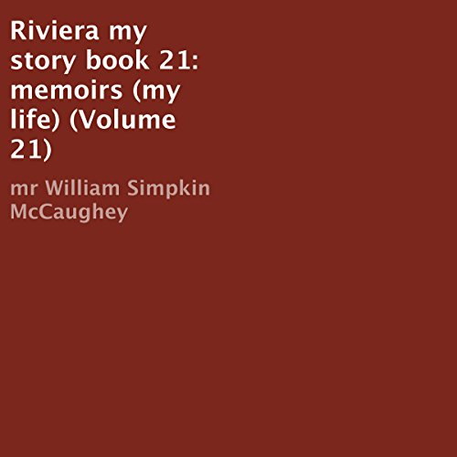 Riviera my story book 21: memoirs (my life) (Volume 21) cover art