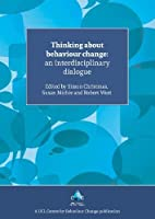 Thinking About Behaviour Change: An Interdisciplinary Dialogue