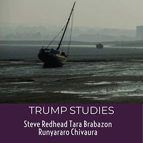 Trump Studies: An Intellectual Guide to Why Citizens Vote Against Their Interests audiobook cover art