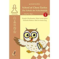 School of Chess Tactics. Step by Step vol. 1 チェスの戦術学校 1巻 1手詰集