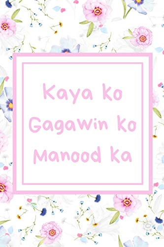 Kaya ko Gagawin ko Manood ka: I can I can do it Watch me (Tagalog)