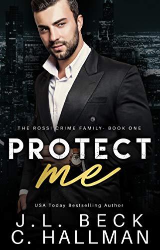 Protect Me: A Mafia Romance (The Rossi Crime Family Book 1) (English Edition)