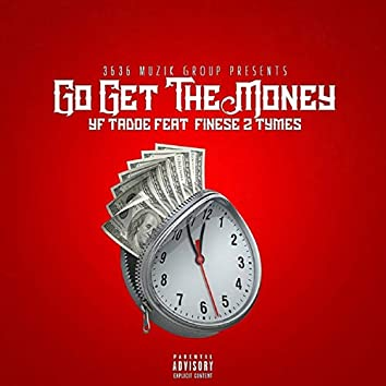 Go Get The Money (feat. Finesse2Tymes)