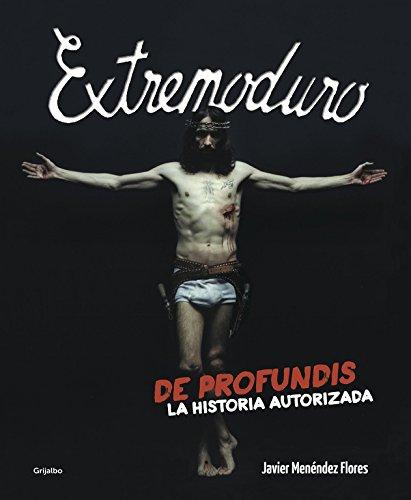 Extremoduro: De profundis. La historia autorizada (Música)
