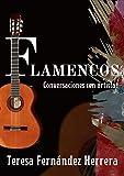 Flamencos: Convesaciones con artistas