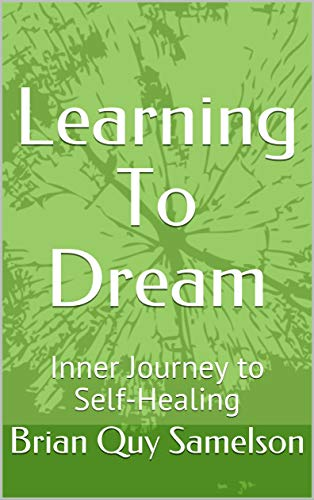 Learning to Dream: Inner Journey to Self-Healing