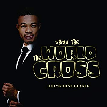 Show the World the Cross