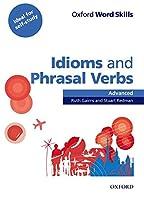 Oxford Word Skills: Advanced: Idioms & Phrasal Verbs Student Book with Key Advanced