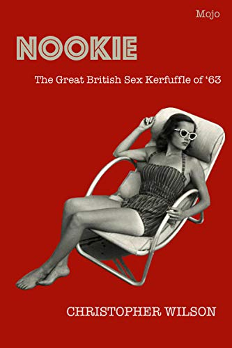 Nookie: A novel of the Christine Keeler Affair by [Christopher Wilson]
