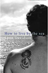 How to Live by the Sea Paperback