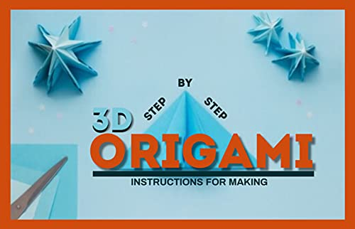 Step-by-Step Instructions for Making 3D Origami (English Edition)
