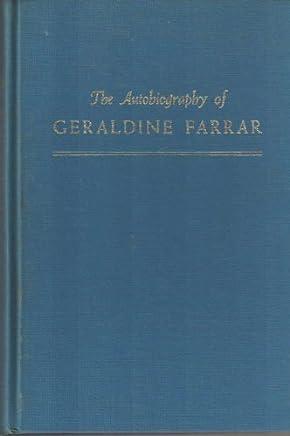 The Autobiography of Geraldine Farrar: Such Sweet Compulsion (Da Capo Press music reprint series) by Geraldine Farrar (1970-06-01)