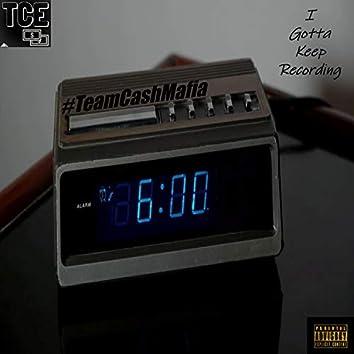 I Gotta Keep Recording (6 A.M.) [feat. Reyjoven & ChevyPhoolie]