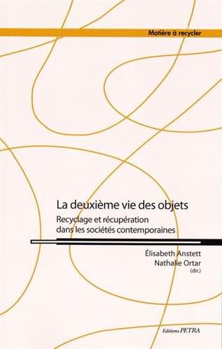 La deuxième vie des objets : Recyclage et récupération dans les sociétés contemporaines