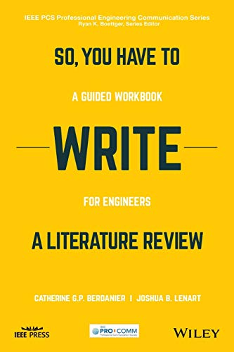 So, You Have to Write a Literary Review (IEEE PCS Professional Engineering Communication Series)