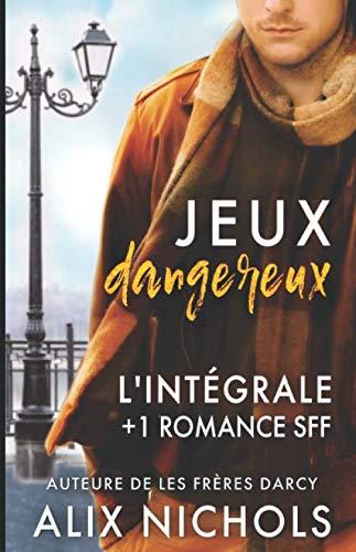 Jeux dangereux – l'intégrale: 3 comédies romantiques + 1 romance SFF