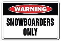 パーソナライズされたスノーボーダーのみの警告サインギャグノベルティギフト面白いスキースキースノーボーダーティンサイン。