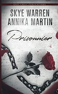 Criminels et captives, tome 1 : Prisonnier par Skye Warren