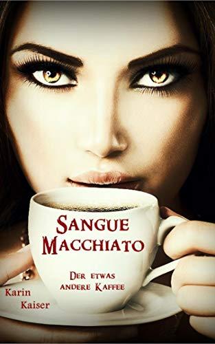 Sangue Macchiato: Der etwas andere Kaffee