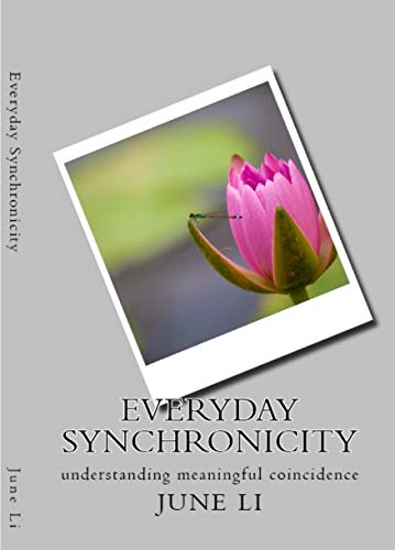 Everyday Synchronicity: Understanding Meaningful Coincidence